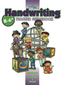A Reason For Handwriting Teacher Guidebook K-6th
