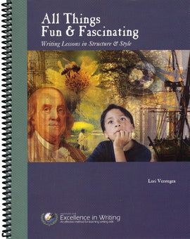 All Things Fun & Fascinating Writing Lessons in Structure and Style Student Book