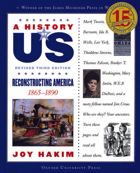 History of US: Reconstructing America 1865-1890, Volume 7
