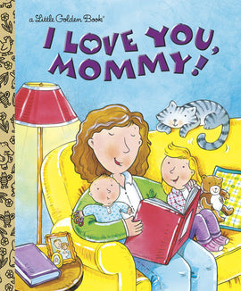 I Love You, Mommy! (Little Golden Book)