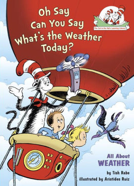 Oh Say Can You Say What's the Weather Today? (Cat in the Hat Learning Library)