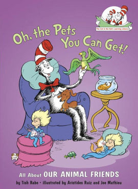 Oh the Pets You Can Get! (Cat in the Hat Learning Library)