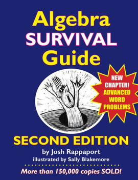 Algebra Survival Guide: A Conversational Handbook for the Thoroughly Befuddled, 2nd Edition