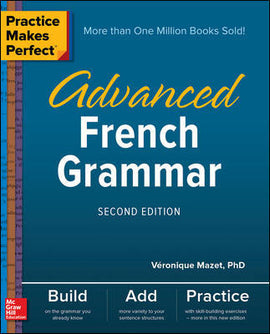Practice Makes Perfect: Advanced French Grammar, 2nd Edition