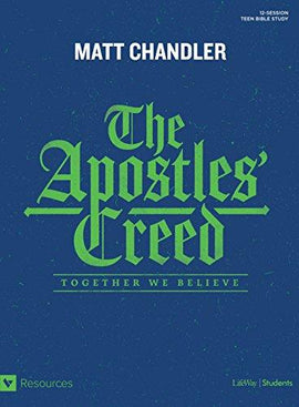 The Apostles' Creed: Together We Believe Teen Bible Study