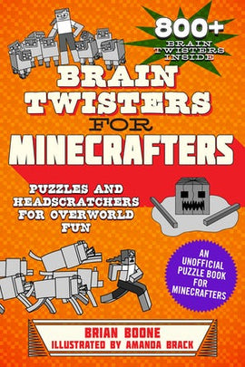 Brain Twisters for Minecrafters: Puzzles and Headscratchers for Overworld Fun