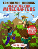 Confidence-Building Activities for Minecrafters: More Than 50 Activities to Help Kids Level Up Their Self-Esteem!