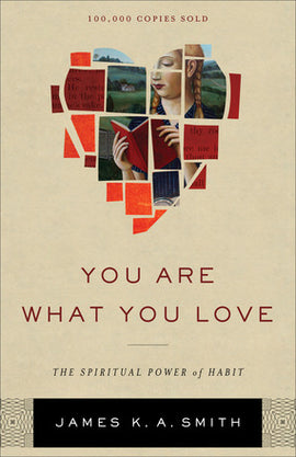 You Are What You Love: The Spiritual Power of Habit (F)