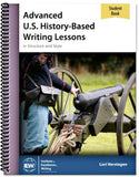 Advanced U.S. History-Based Writing Lessons: Explorers - Modern Times (Student Book Only)