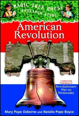Magic Tree House Research Guide #11: American Revolution
