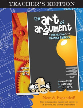 The Art of Argument: An Introduction to the Informal Fallacies Teacher's Edition