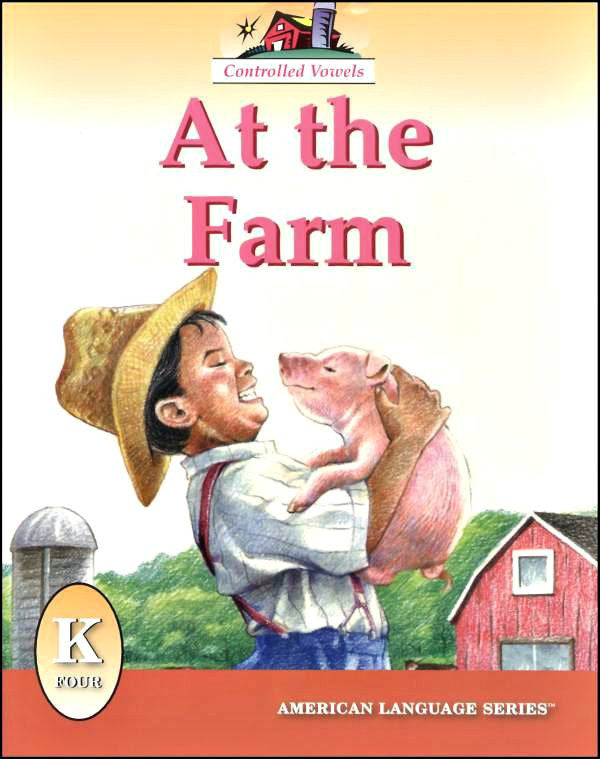 At the Farm Grade K Reader (American Language Series)