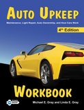 Auto Upkeep: Maintenance, Light Repair, Ownership & How Cars Work Workbook, 4th Edition