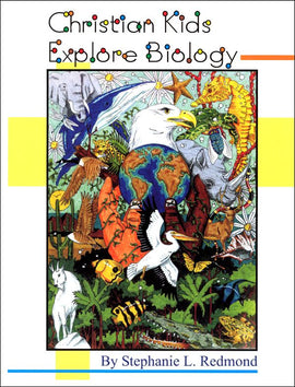 Christian Kids Explore Biology (Grades 3-6)