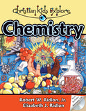 Christian Kids Explore Chemistry, 2nd Edition (Grades 4-8)