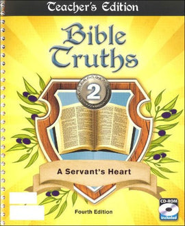 BJU Press Bible Truths 2: A Servant's Heart Teacher's Edition (4th ed.)