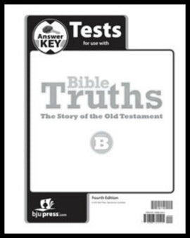 BJU Press Bible Truths Level B Tests Answer Key, 4th edition