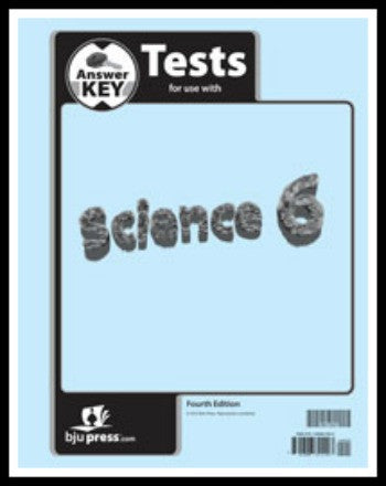 BJU Press Science 6 Home Tests Answer Key, 4th Edition