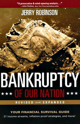 Bankruptcy Of Our Nation: Your Financial Survival Guide (Revised and Expanded)
