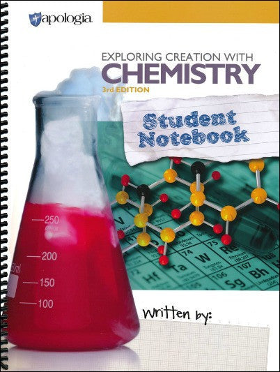 Apologia Exploring Creation with Chemistry Student Notebook 3rd Edition