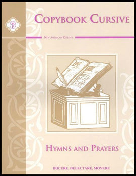Latin Copybook Cursive - Hymns & Prayers, Grades 4 and up