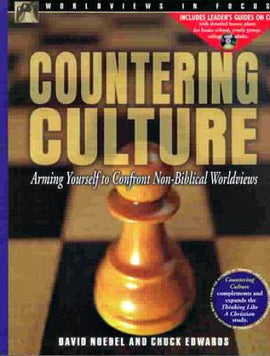Countering Culture: Arming Yourself to Confront Non-Biblical Worldviews [With Leader's Guide on CD]