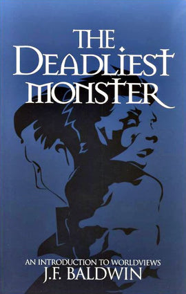 The Deadliest Monster: An Introduction to Worldviews (C)