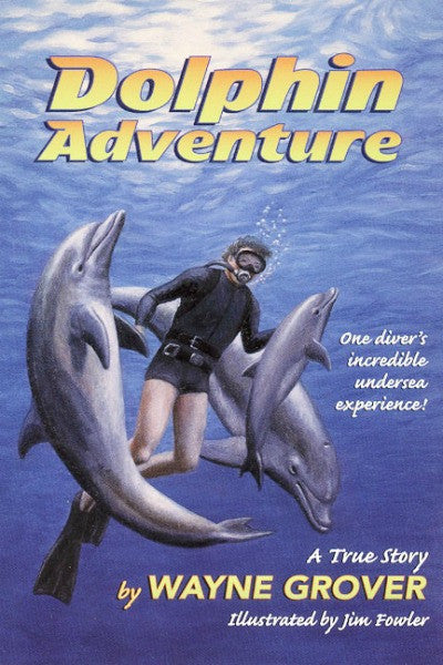 Dolphin Adventure: A True Story