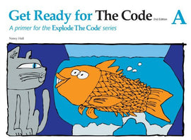 Explode The Code Get Ready For The Code A - Grade K-1, 2nd Edition