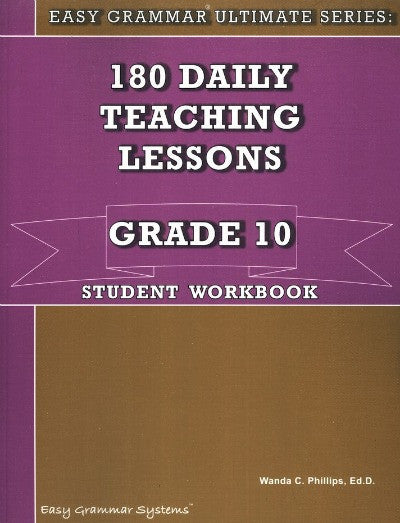 Easy Grammar Ultimate Series: 180 Daily Teaching Lessons Grade 10 Student Workbook