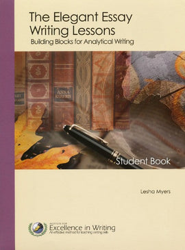 Elegant Essay: Building Blocks for Analytical Writing Student Book