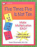 Five Times Five Is Not Ten: Make Multiplication Easy