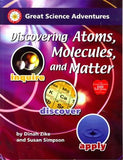 Great Science Adventures: Discovering Atoms, Molecules, and Matter