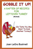 Gobble It Up!: A Rafter of Recipes for Leftover Turkey