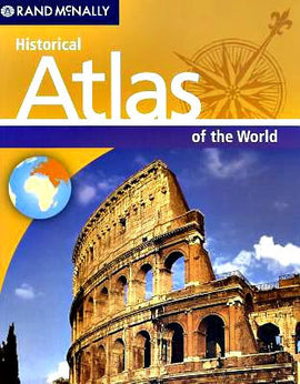 Historical Atlas of the World - Rand McNally
