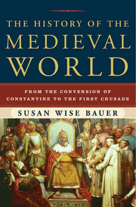 History of the Medieval World: From the Conversion of Constantine to the First Crusade (D)