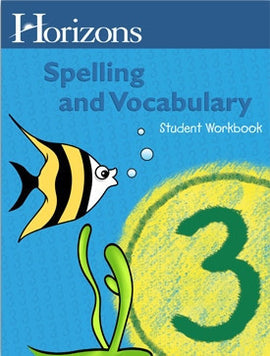 Horizons Spelling and Vocabulary 3rd Grade Student Book