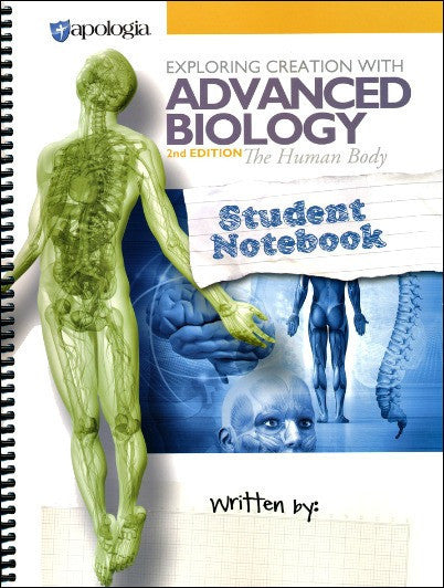 Apologia Exploring Creation with Advanced Biology: The Human Body Student Notebook, 2nd Edition