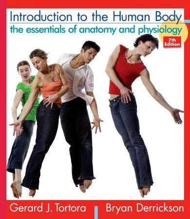 Introduction to the Human Body: The Essentials of Anatomy and Physiology 7th Edition (USED)
