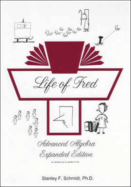 Life of Fred - Advanced Algebra Expanded Edition (High School Series)