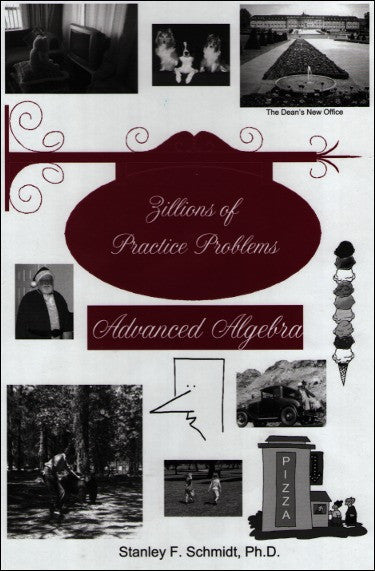 Life of Fred - Zillions of Practice Problems Advanced Algebra (High School Series)