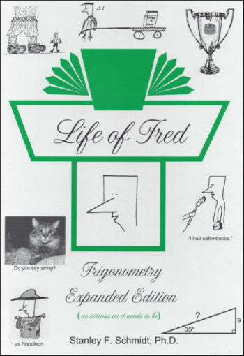 Life of Fred - Trigonometry Expanded Edition (High School Series)