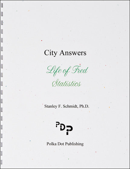 Life of Fred - City of Answers: Statistics (College Series)