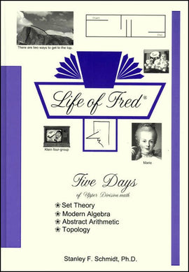 Life of Fred - Five Days of Upper Division Math (College Series)
