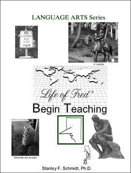 Life of Fred Language Arts Series: Begin Teaching (High School)