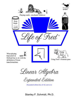 Life of Fred - Linear Algebra Expanded Edition (College Series)