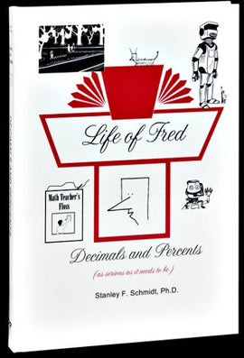 Life of Fred - Decimals and Percents (Upper Elementary/Middle School Series)