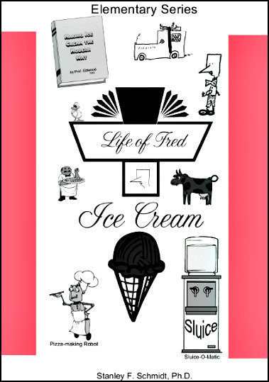 Life of Fred - Ice Cream (Elementary Series)