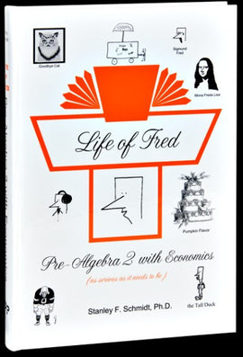 Life of Fred - Pre-Algebra 2 with Economics (Upper Elementary/Middle School Series)