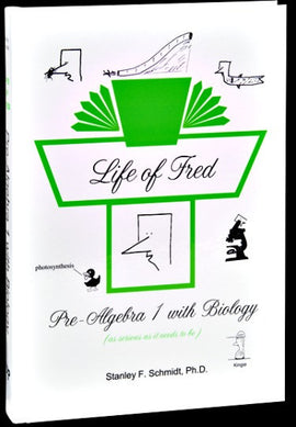 Life of Fred - Pre-Algebra 1 with Biology (Upper Elementary/Middle School Series)